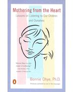 Mothering from the Heart - Lessons on Listening to our Children and Ourselves