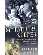 My Father's Keeper - The Children of the Nazi Leaders
