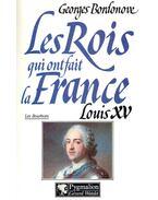 Les rois qui ont fait la France, Louis XV