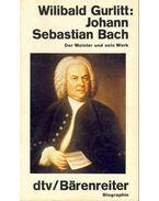 Johann Sebastian Bach - Der Meister und sein Werk