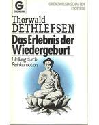 Das Erlebnis der Wiedergeburt - Thorwald Dethlefsen