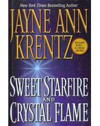 Sweet Starfire; Crystal Flame