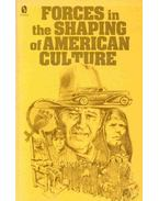 Forces in the Shaping of American Culture