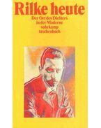 Rilke heute - Der Ort des Dichters in der Moderne