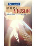 On Being a Muslim - finding a religious path in the world today