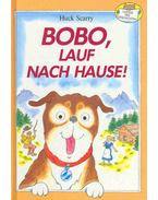 Bobo, lauf nach Hause
