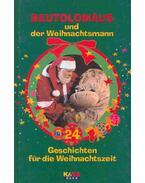 Beutolomäus und der Weihnachtsmann - 24 Geschichten für die Weihnachtszeit