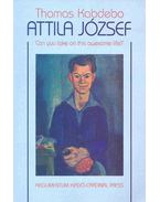 Attila József - Can You Take on this Awesome Life?