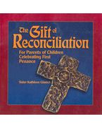 The Gift of Reconciliation - For Parents of Children Celebrating First Penance