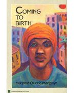 Coming to Birth