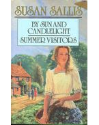 By Sun and Candlelight  &  Summer Visitors