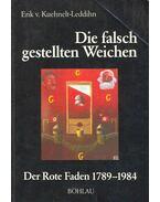 Die falsch gestellten Weichen - Der Rote Faden 1789-1984