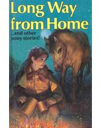 Long Way from Home and Other Pony Stories