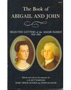 The Book of Abigail and John - Selected Letters of the Adams Family 1762-1784