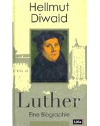 Luther - Eine Biographie
