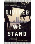 Divided We Stand - A Biography of New York's World Trade Center