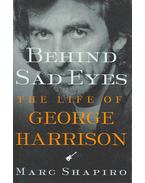 Behind Sad Eyes - The Life of George Harrison
