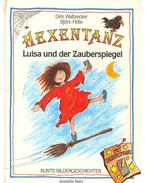 Hexentanz - Luisa und der Zauberspiegel