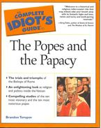 The Compolete Idiot's Guide to The Popes and the Papacy