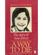 The Story of Jane Zorza - A Way to Die