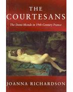 The Courtesans - The Demi-Monde in the 19th-Century France