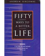Fifty Way to a Better Life