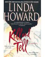 Kill and Tell - Howard, Linda
