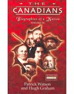 The Canadians - Biographies of a Nation vol. III.