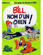 Boule et Bill : (15) Bill, nom d'un chien !