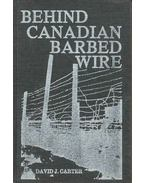 Behind Canadian Barbed Wire