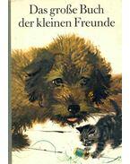Das grosse Buch der kleinen Freunde