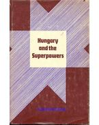 Hungary and the Superpowers