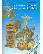 Let nourishment be your healer!