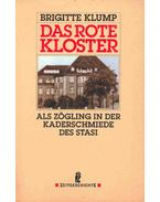 Das rote Kloster - Als Zögling in der Kaderschmiede des Stasi