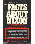 The Facts About Nixon - The Unauthorized Biography of Richard M. Nixon: The Formative Years: 1913-1959
