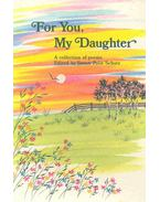 For You, My Daughter - A Collection of Poems