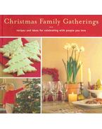 Christmas Family Gatherings - Recipes and Ideas for Celebrating with People You Love
