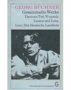 Gesammalte Werke - Dantons Tod, Lenz, Leonce und Lena, Woyzeck, Der Hessische Landbote