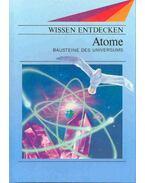 Atome - Bausteine des Universuns