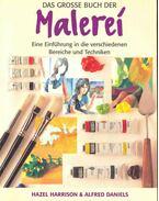 Das Grosse Buch der Malerei - Eine Einführung in die verschiedenen Bereiche und Techniken
