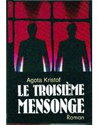 Le troisième mensonge - Agota Kristof