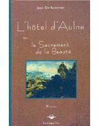 L'hotel d'Aulne ou le Sacrement de la Beauté