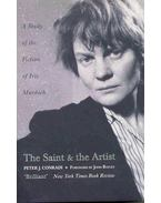 The Saint and the Artist - A Study of the Fiction of Iris Murdoch