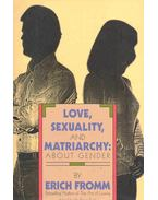 Love, Sexuality, and Matriarchy - About Gender