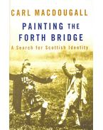 Painting the Forth Bridge - A Search for Scottish Identity