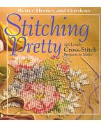 Stitching Pretty - 101 Lovely Cross-Stitch Projects to Make