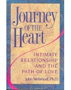 Journey of the Heart - Intimate Relationship and the Path of Love - Welwood, John