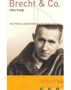 Brecht and Co. - Sex, Politics, and Making of the Modern Drama