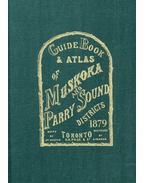 Guide Book & Atlas of Muskoka and Parry Sound Districts