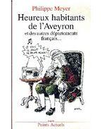 Heureux habitants de l'Aveyron et des autres départements français...